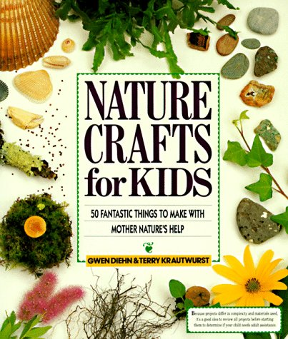 Compare Textbook Prices for Nature Crafts for Kids  ISBN 9780806971698 by Diehn, Gwen,Krautwurst, Terry
