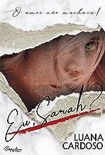 EU, SARAH?: O amor não machuca!