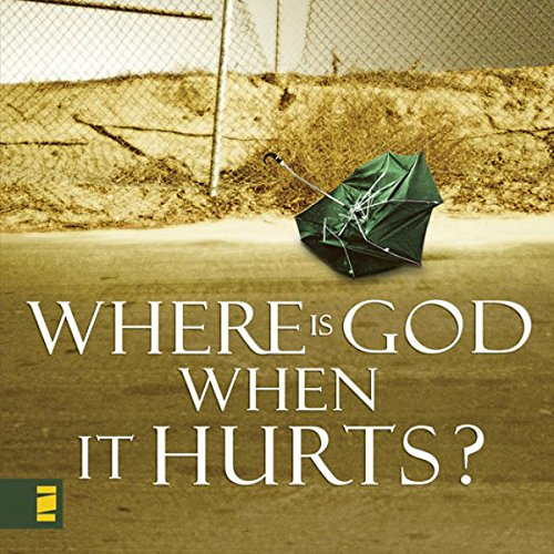 Where Is God When It Hurts? audiobook cover art