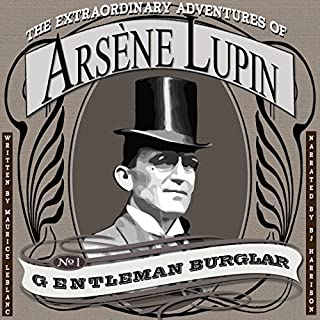 The Extraordinary Adventures of Arsene Lupin, Gentleman Burglar [Classic Tales Edition] audiobook cover art