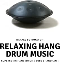 Relaxing Hang Drum music - Supersonic Hang (drum) Solo (HandPan) - Rafael Sotomayor