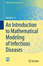 An Introduction to Mathematical Modeling of Infectious Diseases (Mathematics of Planet Earth Book 2)