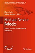 Field and Service Robotics: Results of the 11th International Conference (Springer Proceedings in Advanced Robotics Book 5)