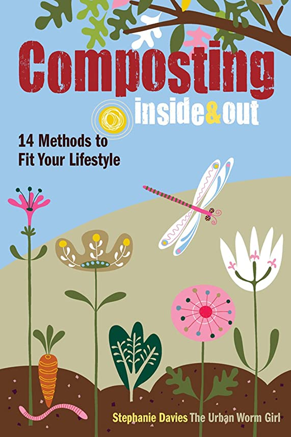 依存中毒パイルComposting Inside and Out: The comprehensive guide to reusing trash, saving money and enjoying the benefits of organic gardening (English Edition)