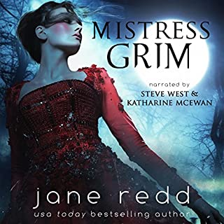 Mistress Grim                   By:                                                                                                                                 Jane Redd,                                                                                        Heather B. Moore                               Narrated by:                                                                                                                                 Steve West,                                                                                        Katharine McEwan                      Length: 4 hrs and 19 mins     3 ratings     Overall 4.0