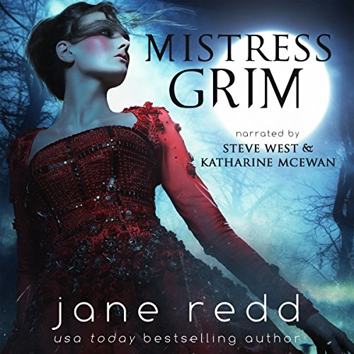 Mistress Grim                   By:                                                                                                                                 Jane Redd,                                                                                        Heather B. Moore                               Narrated by:                                                                                                                                 Steve West,                                                                                        Katharine McEwan                      Length: 4 hrs and 19 mins     Not rated yet     Overall 0.0