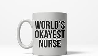 Worlds Okayest Nurse Funny Doctor Hospitcal Career Ceramic Coffee Drinking Mug 11oz Cup