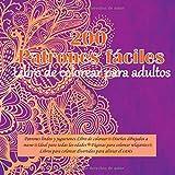 200 Patrones fáciles Libro de colorear para adultos - Patrones lindos y juguetones Libro de colorear - Diseños dibujados a mano - Ideal para todas las ... divertidos para aliviar el estrés (Mandala)