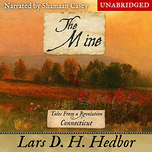 The Mine: Tales From a Revolution - Connecticut Audiobook By Lars D. H. Hedbor cover art