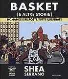 Basket (e altre storie). Domande e risposte, tutte illustrate. Ediz. a colori...