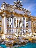 Rome et Cité du Vatican (French Edition)