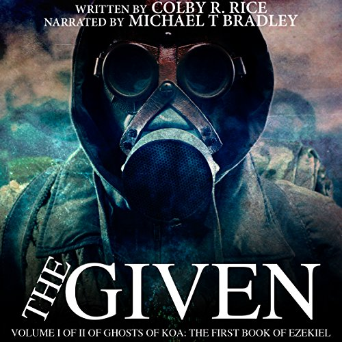 The Given: Volume I of II of Ghosts of Koa audiobook cover art