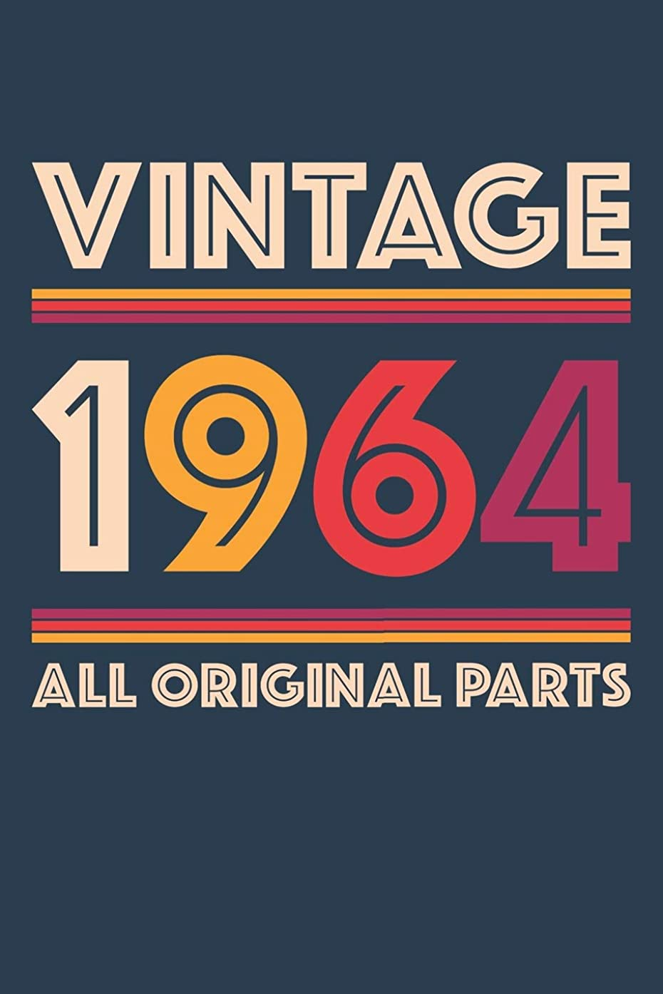 Vintage 1964 Notebook 'All Original Parts' - 55 Years Old Birthday Planner - Retro Journal for Women and Men - 55th Birthday Gift: Medium ... Diary, 110 page, Lined, 6x9 (15.2 x 22.9 cm)