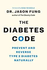 The Diabetes Code: Prevent and Reverse Type 2 Diabetes Naturally (The Code Series) Kindle Edition