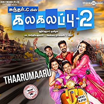 """Thaarumaaru (From """"Kalakalappu 2"""")"""