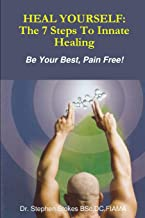 Heal Yourself: The 7 Steps To Innate Healing: The 7 Steps To Innate Healing