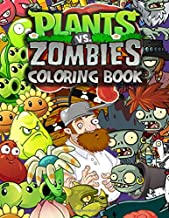 Plants And Zombies Coloring Book: Kids Coloring Books With High Quality Images Characters, Weapons, Plants and Zombies
