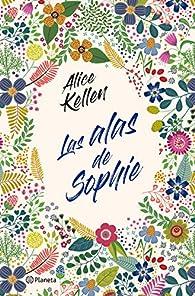 Las alas de Sophie  par Alice Kellen