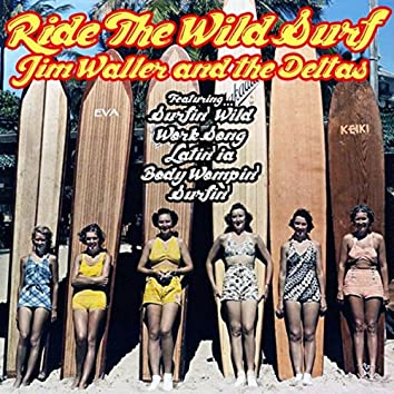 Ride The Wild Surf: Jim Waller and the Deltas