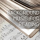 Background Music for Reading – Calming Sounds of Nature Helpful Keep Focus on the Book, Music for Learning, Study, Relaxing Music