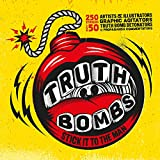 Truth bombs - Sticking it to the man