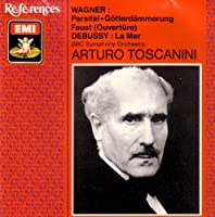 Wagner: Parsifal; Gotterdammerung; Faust Overture; Debussy: La Mer