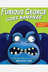 Furious George Goes Bananas: A Primate Parody Kindle Edition