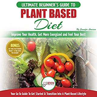 Plant Based Diet: The Ultimate Beginner's Guide to Plant Based Diet Recipes for Beginners  cover art