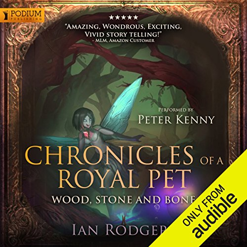 Chronicles of a Royal Pet: Wood, Stone, and Bone audiobook cover art