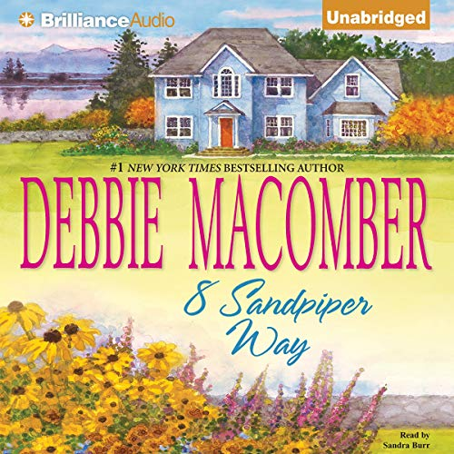 8 Sandpiper Way     Cedar Cove, Book 8              By:                                                                                                                                 Debbie Macomber                               Narrated by:                                                                                                                                 Sandra Burr                      Length: 10 hrs and 18 mins     287 ratings     Overall 4.5