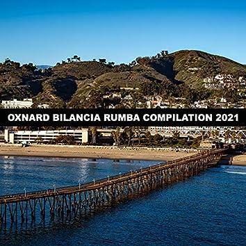 OXNARD BILANCIA RUMBA COMPILATION 2021
