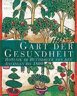 Gart Der Gesundheit: Botanik Im Buchdruck Von Den Anfangen Bis 1800 (Kataloge der Franckeschen Stiftungen) (German Edition)