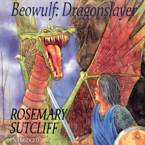 Beowulf: Dragon Slayer                   By:                                                                                                                                 Rosemary Sutcliff                               Narrated by:                                                                                                                                 Sean Barrett                      Length: 1 hr and 55 mins     19 ratings     Overall 4.4