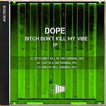 Bitch Don't Kill My Vibe EP