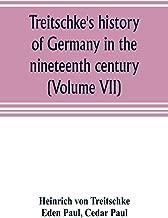 Best treitschke history of germany Reviews