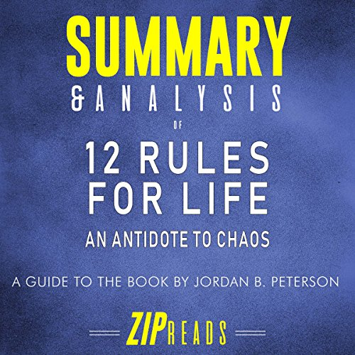 Summary & Analysis of 12 Rules for Life     A Guide to the Book by Jordan Peterson              By:                                                                                                                                 ZIP Reads                               Narrated by:                                                                                                                                 Satauna Howery                      Length: 46 mins     Not rated yet     Overall 0.0