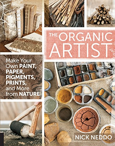 Compare Textbook Prices for The Organic Artist: Make Your Own Paint, Paper, Pigments, Prints and More from Nature Illustrated Edition ISBN 9781592539260 by Neddo, Nick