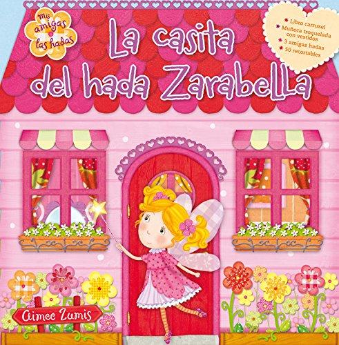 La casita del hada Zarabella (MIS AMIGAS LAS HADAS)