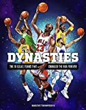 Dynasties: The 10 G.O.A.T. Teams That Changed the NBA Forever