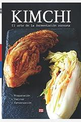 Kimchi El arte de la fermentación coreana: Guía paso a paso sobre fermentación coreana y probioticos, aprende a hacer kimchi y a cocinarlo Broché