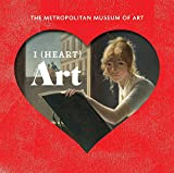 Image of I (Heart) Art: Work We Love from The Metropolitan Museum of Art