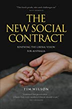 THE NEW SOCIAL CONTRACT: Renewing the liberal vision for Australia: 7