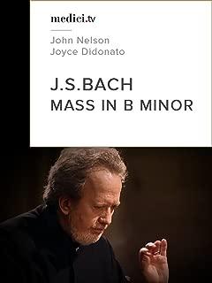 Bach, Mass in B minor - John Nelson, Joyce Didonato