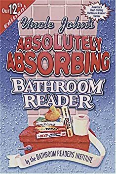 Paperback Uncle John's Absolutely Absorbing Bathroom Reader (Uncle John's Bathroom Reader #12) Book