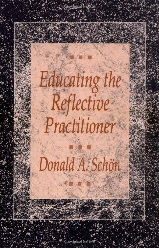 Educating the Reflective Practitioner: Toward a New Design for Teaching and Learning in the Professions (Jossey Bass Higher & Adult Education Series) (English Edition)