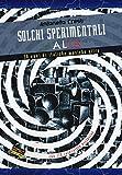 Solchi sperimentali Italia. 50 anni di italiche musiche altre