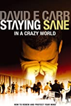 Staying Sane in a Crazy World: Learning How to Renew and Protect Your Mind by David E. Carr (1-Oct-2005) Paperback