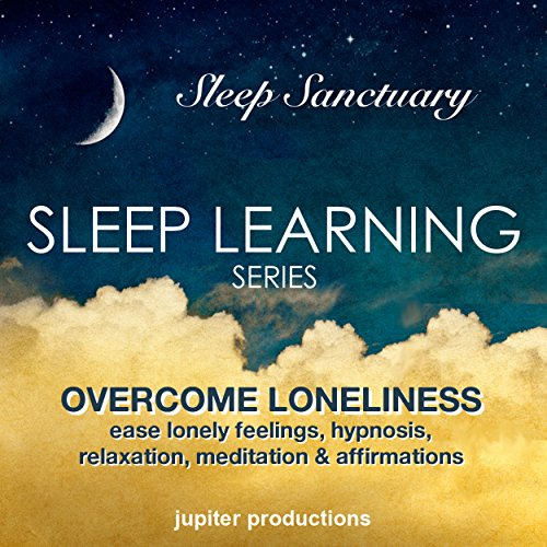 Overcome Loneliness, Ease Lonely Feelings audiobook cover art