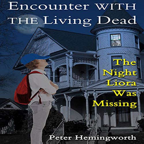 Encounter with the Living Dead     Thrill, Horror, and Suspense for Kids              By:                                                                                                                                 Peter Hemingworth                               Narrated by:                                                                                                                                 Liz OByrne                      Length: 1 hr and 10 mins     Not rated yet     Overall 0.0