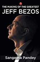 The Making of the Greatest: Jeff Bezos